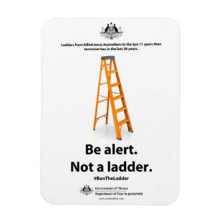 Anti-Terror Magnet: Be alert. Not a ladder.