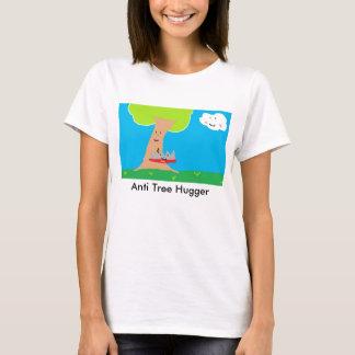 Anti tree Hugger joke T-Shirt