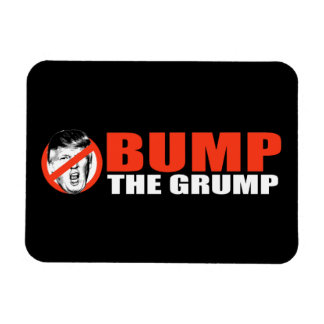ANTI-TRUMP - Bump the Grump - - .png Magnet