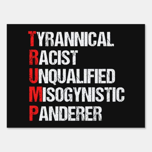 Anti Trump Funny Acronym Sign