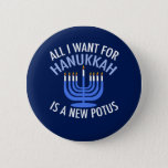 "Anti Trump Hanukkah Button<br><div class=""desc"">All I Want for Hanukkah is a new POTUS. A new president would be a great gift for this Jewish person. A cool Anti-Trump judaism present for a Jew who wants to impeach Donald Trump. Resist with this political design for Chanukah.</div>"