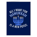 Anti Trump Hanukkah Card<br><div class='desc'>All I Want for Hanukkah is a new POTUS. A new president would be a great gift for this Jewish person. A cool Anti-Trump judaism present for a Jew who wants to impeach Donald Trump. Resis with this cool blue menorah.</div>