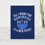 "Anti Trump Hanukkah Holiday Card<br><div class=""desc"">All I Want for Hanukkah is a new POTUS. A new president would be a great gift for this Jewish person. A cool Anti-Trump judaism present for a Jew who wants to impeach Donald Trump. Resist with this political design for Chanukah.</div>"