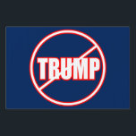 "Anti Trump No Trump Custom Donald Trump Yard Sign<br><div class=""desc"">Let the propaganda begin,  show your Presidential electoral support by purchasing some awesome merchandise. Caution,  these products are very controversial and will cause a lot of attention.</div>"