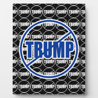 Anti Trump No Trump Custom Plaque