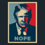 """Anti-Trump Rally Poster: NOPE Poster<br><div class=""""desc"""">Protests have broken out nationwide, and if you're headed to one yourself, you're probably looking for sign ideas to protest. Try this one which is sure to get everyone thinking and laughing at the same time. Tips for making protest posters: 1. Buy two. Normally, protest signs have things written on...</div>"""