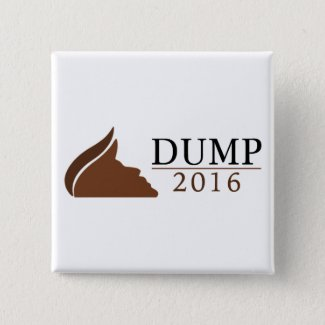 Anti-Trump Square Button (Dump | 2016)