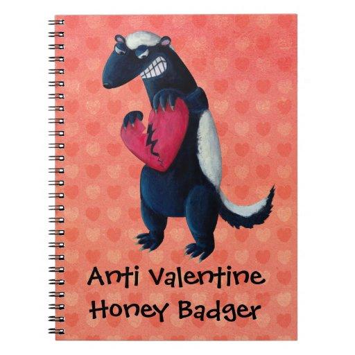 Anti Valentine Honey Badger Spiral Notebook