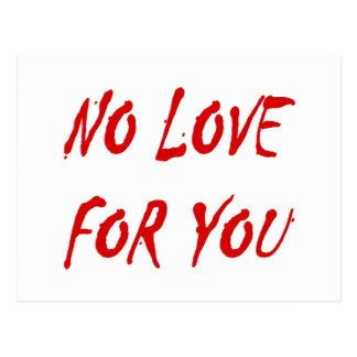 Anti-Valentine s No Love for You Post Card