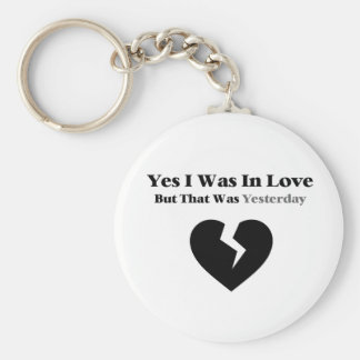 Anti Valentine Yes I Was In Love Keychain