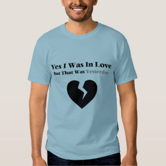 Anti Valentine Yes I Was In Love Shirt