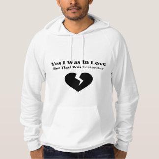 Anti Valentine Yes I Was In Love Sweatshirt