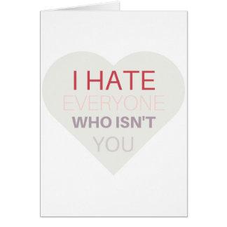 "Anti-Valentine's Day card, """"I hate everyone..."" Card"