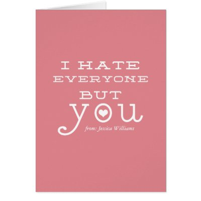 I Hate When You Are Not With Me   Valentines Day Card | Zazzle.com