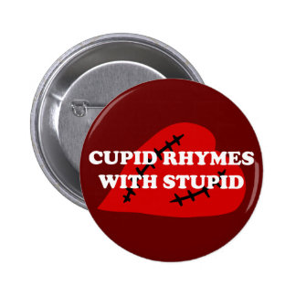 Anti-Valentine's Day: Cupid rhymes with stupid 2 Inch Round Button