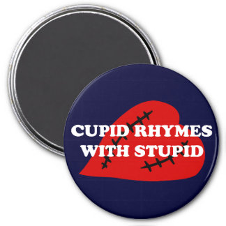 Anti-Valentine's Day: Cupid rhymes with stupid Fridge Magnets