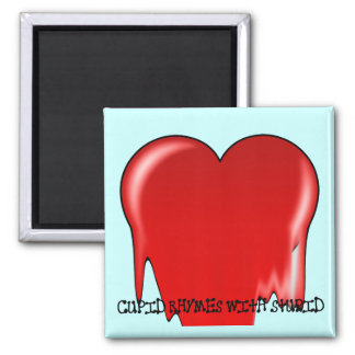 Anti-Valentine's Day: Cupid rhymes with stupid Refrigerator Magnet