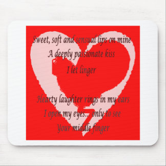 Anti-Valentine's Day Poem Mouse Pad