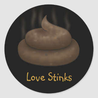 Anti-Valentines: Love is just a bunch of crap Classic Round Sticker