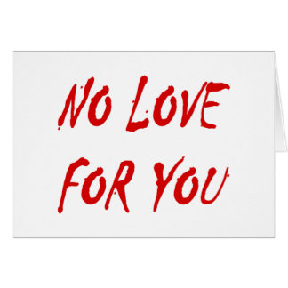 Anti-Valentine's No Love for You Card