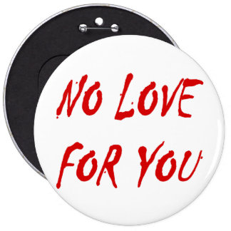 Anti-Valentine's No Love for You - Customized Pinback Button