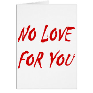Anti-Valentine's No Love for You Greeting Cards