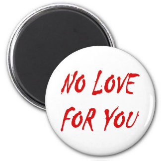 Anti-Valentine's No Love for You Round Magnet