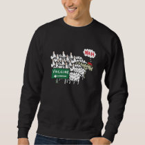 Anti Vax Sheep Vaccination Sweatshirt