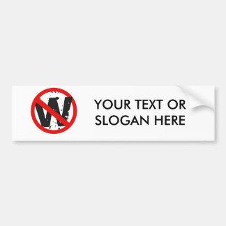 Anti-W Bumper Sticker