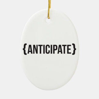 Anticipate - Bracketed - Black and White Ceramic Ornament