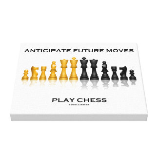 Anticipate Future Moves Play Chess Advice Humor Canvas Print