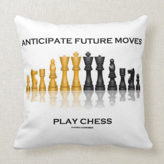 Anticipate Future Moves Play Chess Advice Humor Throw Pillow
