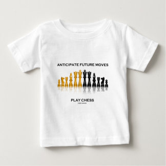 Anticipate Future Moves Play Chess (Chess Set) Baby T-Shirt