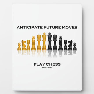 Anticipate Future Moves Play Chess (Chess Set) Plaque