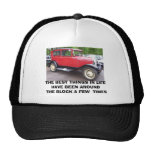 Antique car, THE BEST THINGS IN LIFE HAVE BEEN ... Hats