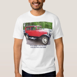 Antique car, The best things in life have beena... Tee Shirt