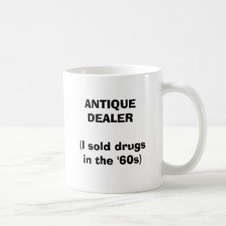 ANTIQUE DEALER (I sold drugs in the '60s) Coffee Mug