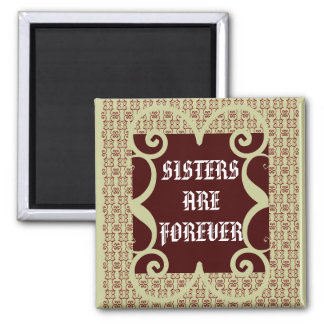 ANTIQUE STYLE SISTERS ARE FOREVER MAGNET