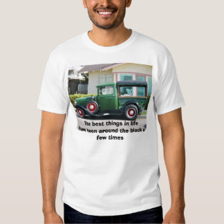 antique truck, The best things in life have bee... Tshirts