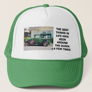 antique truck, THE BEST THINGS INLIFE HAVE BEEN... Trucker Hat
