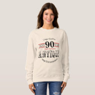 Antique, Vintage Birthday Design | 90th Birthday Sweatshirt