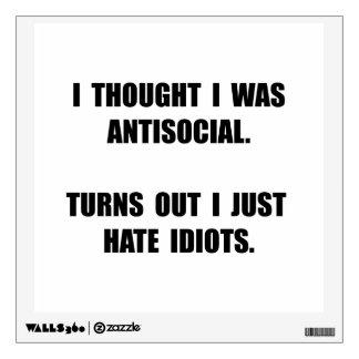 Antisocial Idiots Wall Decal