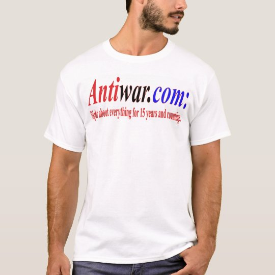 Antiwar.com: Right about everything for T-Shirt