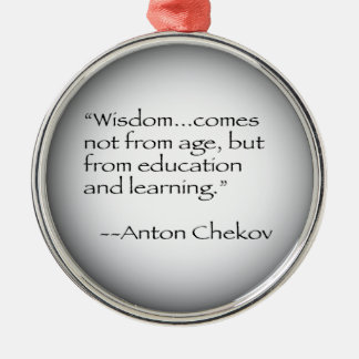 Anton Chekov Quote Metal Ornament