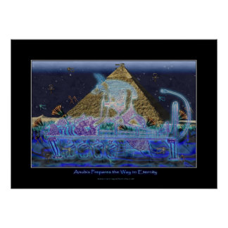 """Anubis Prepares the Way To Eternity"" Art Poster"