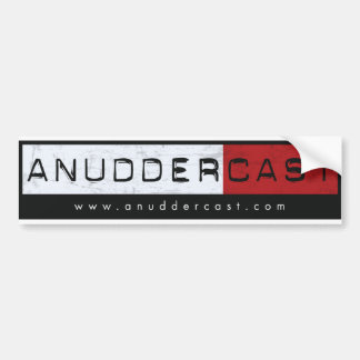 AnudderCast: The Bumper Sticker