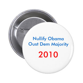 Anule a la mayoría del Dem de ObamaOust, 2010 Pin Redondo De 2 Pulgadas
