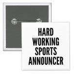 Anunciador de deportes de trabajo duro pins