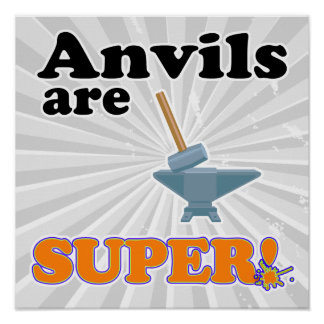 anvils are super posters