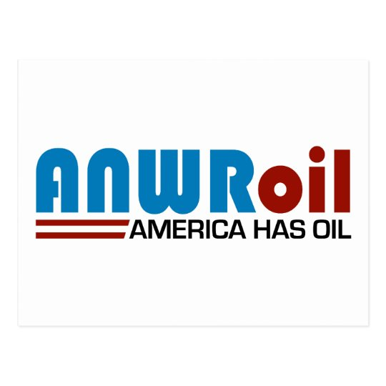 ANWR Oil - America Has Oil Postcard
